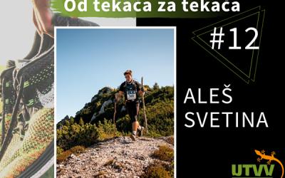 Od tekača za tekača – Aleš Svetina #12