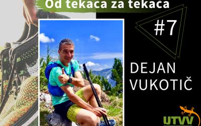 Od tekača za tekača – Dejan Vukotič #7